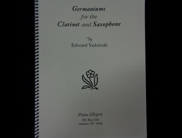 Germaniums for the Clarinet and Saxophone by Edward Yadzinski