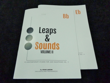 Leaps & Sounds V.II - 12 Contemporary Etudes for Jazz Saxophone Volume II by Adam Larson