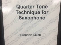 Quarter Tone Technique for Saxophone by Brandon Dixon